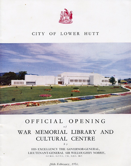 Brochure for the Official Opening of the Lower Hutt War Memorial  Library and Cultural Centre, February 1956. Wm E Toms Collection, Petone Settlers Museum. Gift of Mrs. Valerie Blennerhassett.